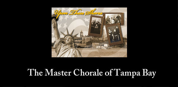 Master Chorale of Tampa Bay: Upon These Shores
