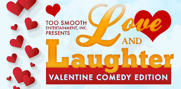 Too Smooth: Love and Laughter–Valentine Comedy Edition